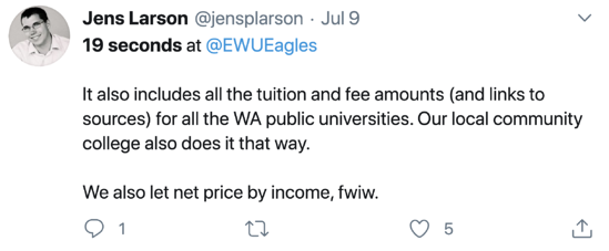 "Tweet: ""19 seconds at @EWUEagles. It also includes all the tuition and fee amounts (and links to sources) for all the WA public universities. Our local community college also does it that way. We also let net price by income, fwiw."""