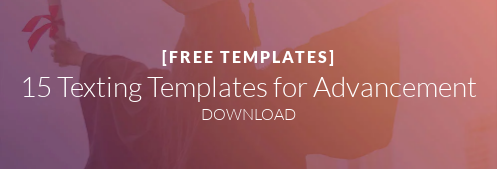 [FREE TEMPLATES]  15 Texting Templates for Advancement DOWNLOAD NOW
